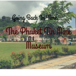 Going Back In Time at the Phuket Tin