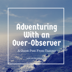 Adventuring With an Over-Observer
